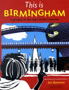This is Birmingham : A Glimpse of the City's Secret Treasures, Paperback Book
