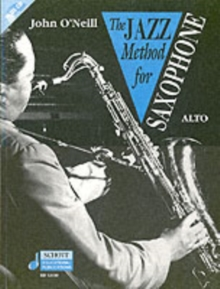 The The Jazz Method for Saxophone : The Jazz Method for Alto Saxophone Alto Saxophone, Paperback Book