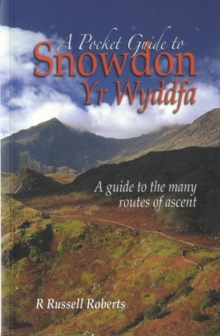 A Pocket Guide to Snowdon : A Guide to the Routes of Ascent, Paperback / softback Book