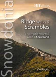 Ridge Walks & Scrambles : Challenging Mountain Walks in Snowdonia, Paperback Book