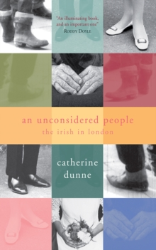 An Unconsidered People : The Irish in Sixties London, Paperback Book