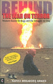 Behind the War on Terror : Western Secret Strategy and the Struggle for Iraq, Paperback / softback Book