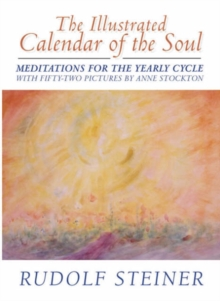 The Illustrated Calendar of the Soul : Meditations for the Yearly Cycle, Hardback Book