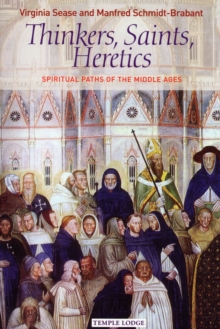Thinkers, Saints, Heretics : Spiritual Paths of the Middle Ages, Paperback Book