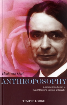 Anthroposophy : A Concise Introduction to Rudolf Steiner's Spiritual Philosophy, Paperback Book