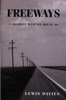 Freeways : A Journey West on Route 66, Paperback / softback Book