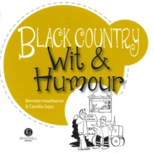 Black Country Wit & Humour : Packed with Fun for All the Family, Paperback Book