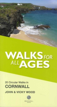 Walks for All Ages in Cornwall : 20 Short Walks for All the Family, Paperback Book
