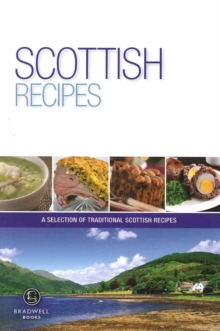 Scottish Recipes : A Selection of Recipes from Scotland, Paperback Book