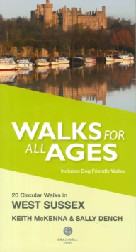 Walks for All Ages in West Sussex : 20 Short Walks for All the Family, Paperback / softback Book