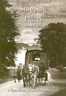 Stopping Places : A Gypsy History of South London and Kent, Paperback / softback Book