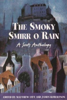 The Smoky Smirr O Rain : A Scots Anthology, Paperback / softback Book