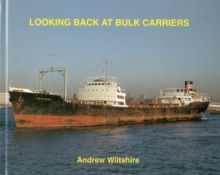 Looking Back at Bulk Carriers, Hardback Book