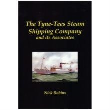 The Tyne-Tees Steam Shipping Company and its Associates, Hardback Book