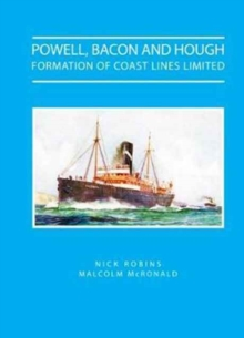 Powell, Bacon and Hough : Formation of Coast Lines Ltd, Hardback Book