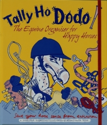 Tally Ho Dodo : The Equine Organiser for Happy Horses, Loose-leaf Book