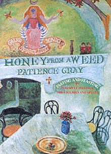 Honey from a Weed : Fasting and Feasting in Tuscany, Catalonia, the Cyclades and Apulia, Paperback Book
