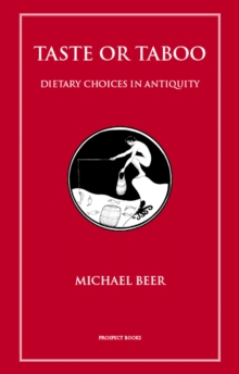 Taste or Taboo : Dietary Choices in Antiquity, Paperback / softback Book