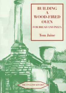 Building a Wood-fired Oven for Bread and Pizza, Paperback Book