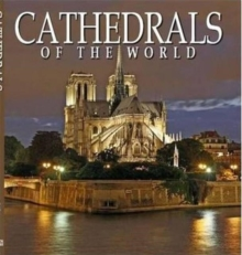 Cathedrals of the World : One Hundred Historic Architectural Treasures, Hardback Book