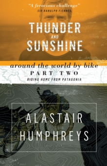 Thunder and Sunshine : Riding Home from Patagonia, Paperback Book