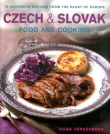 Czech and Slovak Food and Cooking, Hardback Book