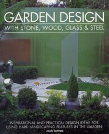 Garden Design with Stone, Wood, Glass & Steel, Paperback / softback Book