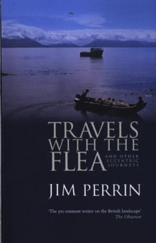 Travels with the Flea : And Other Eccentric Journeys, Paperback Book