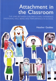 Attachment in the Classroom : A Practical Guide for Schools, Paperback Book