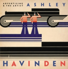 Advertising and the Artist : Ashley Havinden, Paperback Book