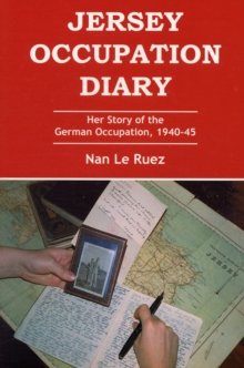 Jersey Occupation Diary : Her Story of the German Occupation,1940-45, Paperback Book
