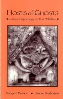 Hosts of Ghosts : Curious Happenings in West Wiltshire, Paperback Book