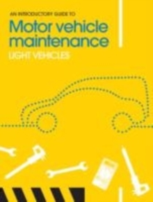 An Introductory Guide to Motor Vehicle Maintenance : Light Vehicles, Paperback Book