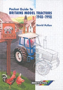 The Pocket Guide to Britain's Model Tractors 1948-1998, Hardback Book