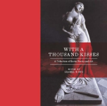 With A Thousand Kisses : Erotic Poetry and Art, Hardback Book
