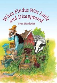 When Findus Was Little and Disappeared, Hardback Book