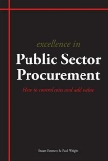 Excellence in Public Sector Procurement : How to Control Costs and Add Value, Paperback Book