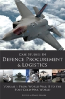 Case Studies in Defence Procurement : From Ancient Rome to the Astute Class Submarine Vol II, Paperback Book