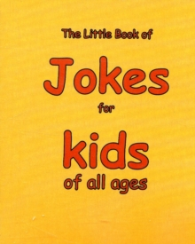 The Little Book of Jokes for Kids of All Ages, Paperback Book