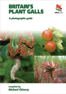 Britain`s Plant Galls - A Photographic Guide, Paperback / softback Book