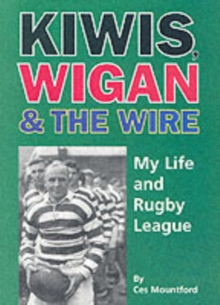Kiwis, Wigan and the Wire : My Life and Rugby League, Paperback Book