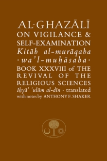 Al-Ghazali on Vigilance and Self-Examination, Paperback Book
