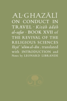 Al-Ghazali on Conduct in Travel : Book XVII of the Revival of the Religious Sciences, Hardback Book