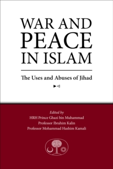 War and Peace in Islam : The Uses and Abuses of Jihad, Paperback / softback Book