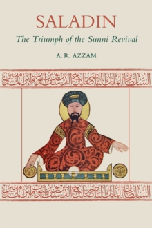 Saladin : The Triumph of the Sunni Revival, Paperback Book
