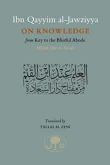 Ibn Qayyim al-Jawziyya on Knowledge : From Key to the Blissful Abode, Hardback Book