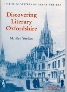 Discovering Literary Oxfordshire : In the Footsteps of Great Writers, Paperback Book