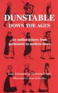 Dunstable Down the Ages, Paperback Book