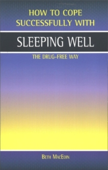 Sleeping Well : The Drug-free Way, Paperback Book