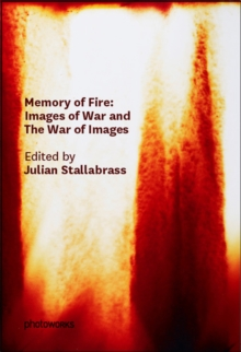 Memory of Fire : Images of War and the War of Images, Paperback Book